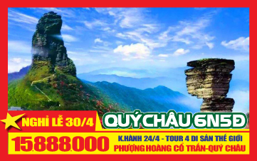 Du lịch Qúy Châu Lễ 30/4 Khám phá 4 Di Sản nổi tiếng Thế Giới miễn phí tour tham quan Phượng Hoàng Cổ Trấn
