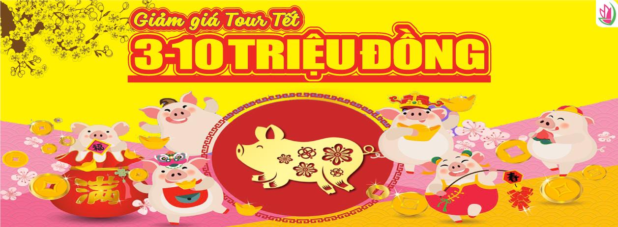 GIẢM GIĂ TOUR TẾT 3-10 TRIỆU