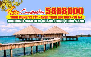 Tour du lịch Campuchia  | Kohrong Samloem | Hoàng Cung | Chùa Vàng | 4N3Đ