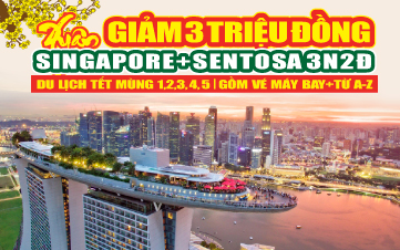 Singapore 4Sao Gardens by the Bay   Sentosa   Botanic 3N2Đ
