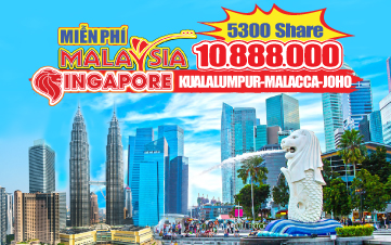Du Lịch Singapore - Malaysia 5sao 6N5Đ Hè
