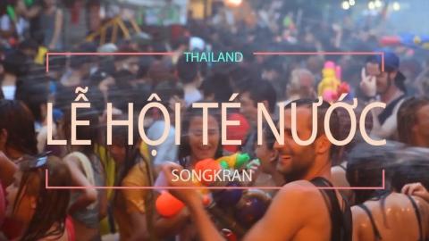 Lễ hội té nước (Songkran): Tết Thái Lan