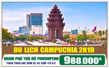 Tour du lịch Campuchia   Thủ đô Pnomphenh   2N1Đ
