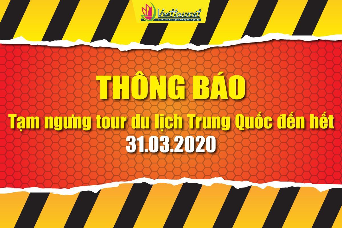 VIETTOURIST - Thông báo tạm ngưng tour du lịch Trung Quốc đến hết 31.03.2020